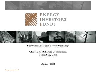 Combined Heat and Power Workshop Ohio Public Utilities Commission Columbus, Ohio August 2012