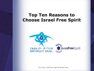 Top Ten Reasons to Choose Israel Free Spirit