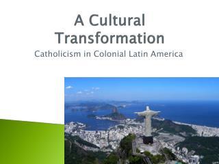 A Cultural Transformation