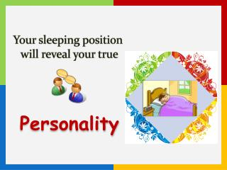 Your sleeping position  will reveal your true