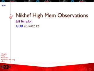 Nikhef High  Mem  Observations