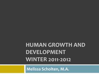 Human Growth and development Winter 2011-2012