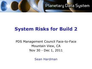 System Risks for Build 2