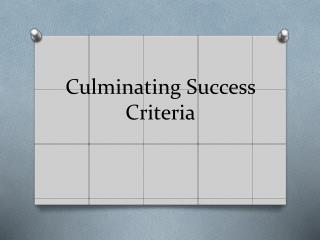 Culminating Success Criteria