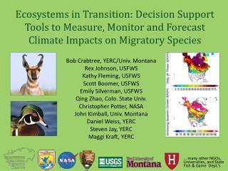 Bob Crabtree, YERC/Univ. Montana Rex Johnson, USFWS Kathy Fleming, USFWS Scott Boomer, USFWS