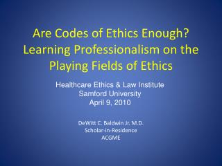 Are Codes of Ethics Enough? Learning Professionalism on the Playing Fields of Ethics