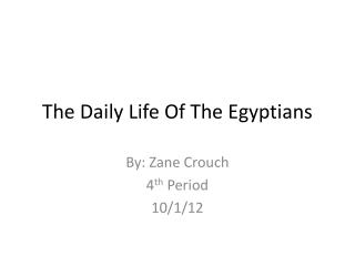 The Daily Life Of The Egyptians