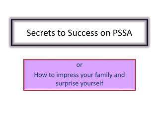 Secrets to Success on PSSA