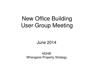 New Office Building User Group Meeting
