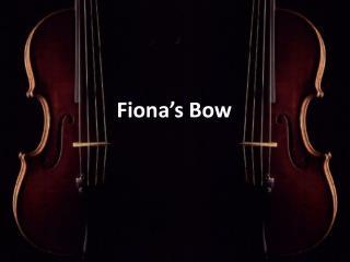 Fiona's Bow