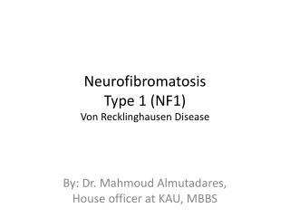 Neurofibromatosis Type 1 (NF1) Von Recklinghausen Disease