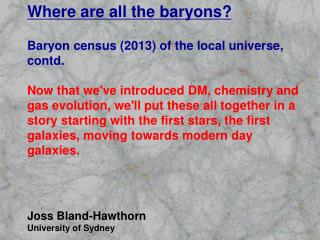 Where are all the baryons? Baryon census (2013) of the local universe, contd.