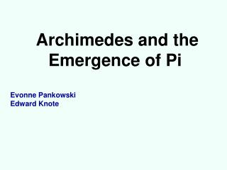 Archimedes  and the Emergence of Pi
