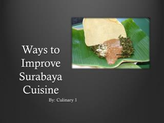 Ways to Improve Surabaya Cuisine