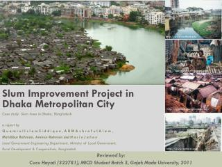 Slum  Improvement Project  in  Dhaka Metropolitan City Case study:  Slum Area in Dhaka, Bangladesh