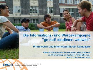 """Die  Informations - und  Werbekampagne """"go out!  studieren weltweit """""""