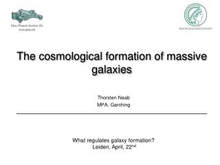 The cosmological formation of massive galaxies