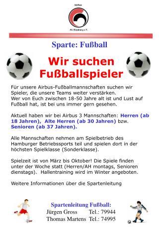 Für  unsere Airbus-Fußballmannschaften suchen wir Spieler, die unsere Teams weiter  verstärken .