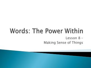 Words: The Power Within