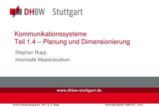 Kommunikationssysteme Teil 1.4  �  Planung  und  Dimensionierung