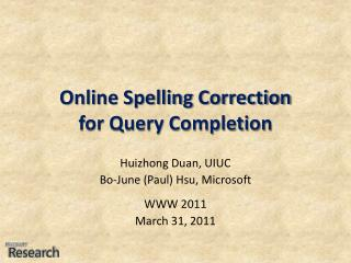 Online Spelling Correction for Query Completion