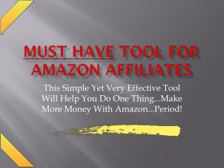 Must have tools for amazon affiliates at discounted price