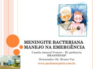 MENINGITE BACTERIANA MANEJO NA EMERG NCIA