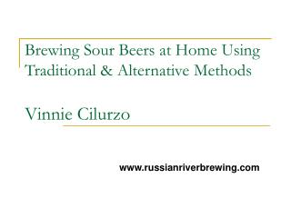 Brewing Sour Beers at Home Using Traditional  Alternative Methods  Vinnie Cilurzo