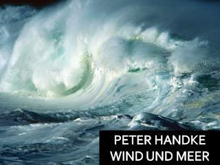 PETER HANDKE WIND UND MEER