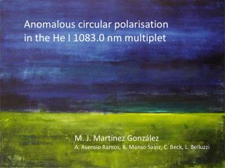 Anomalous circular  polarisation in the He I 1083.0 nm  m ultiplet