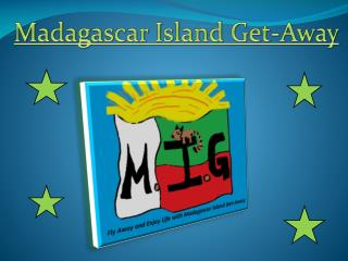 Madagascar Island Get-Away