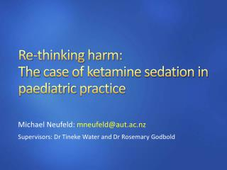 Re-thinking harm:  The  case of ketamine sedation in  paediatric practice