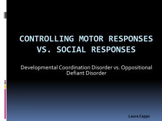 Controlling Motor responses vs. Social responses