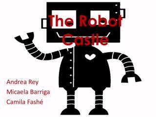 The Robot    Castle
