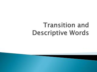 Transition and Descriptive Words