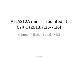 ATLAS12A mini's irradiated at CYRIC (2013.7.25-7.26)