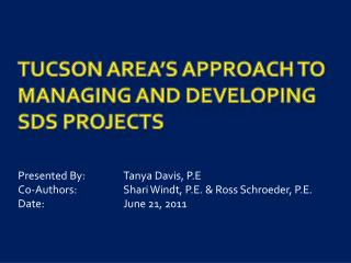Tucson  AREa's  Approach to Managing and developing SDS projects