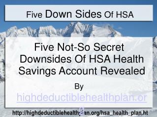 PowerPoint: Five Secret Downsides Of HSA Medical Insurance P