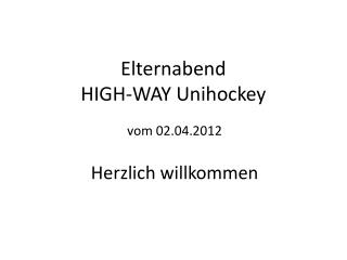 Elternabend HIGH-WAY Unihockey
