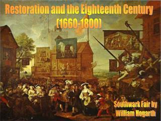 Restoration and the Eighteenth Century (1660-1800)