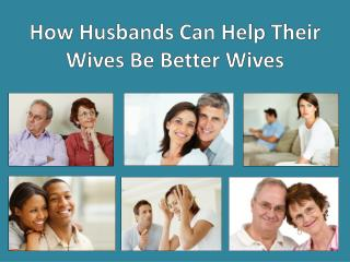 How Husbands Can Help Their Wives Be Better Wives