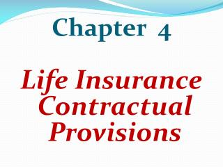 Chapter  4 Life Insurance Contractual Provisions