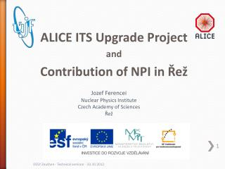 ALICE ITS Upgrade Project and Contribution of  NPI  in  Řež