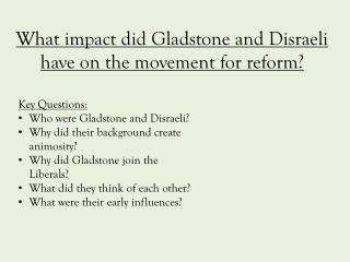 What impact did Gladstone and Disraeli have on the movement for reform?