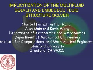 IMPLICITIZATION OF THE MULTIFLUID  SOLVER AND EMBEDDED FLUID  STRUCTURE SOLVER