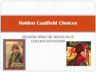 Holden Caulfield Choices