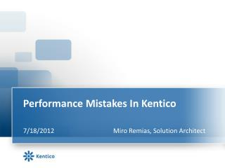 Performance Mistakes  In  Kentico