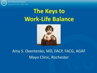 The Keys to  Work-Life Balance