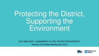 Protecting the District, Supporting the Environment