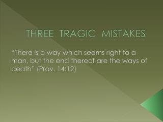 THREE  TRAGIC  MISTAKES